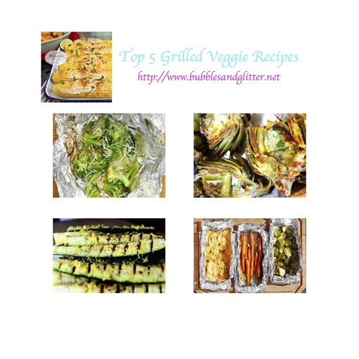 Top 5 Grilled Veggie Recipes | Bubbles and Glitter