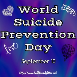 World Suicide Prevention Day | Bubbles and Glitter